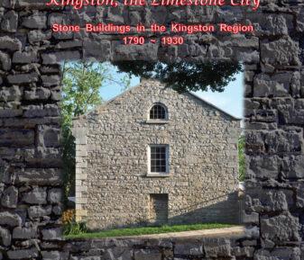 Kingston, The Limestone City : Stone Buildings in the Kingston Region